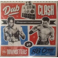 8°6 CREW / DOWNSETTERS, THE - Dub Clash