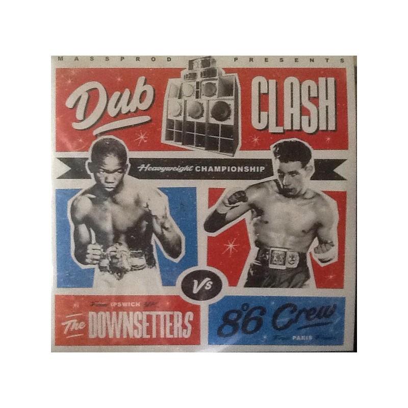 8°6 CREW / DOWNSETTERS, THE - Dub Clash