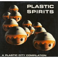 Various Plastic Spirits - A Plastic City Compilation -