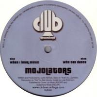 MOJOLATORS - Who Can Dance