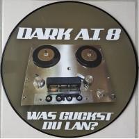 DARK A.T. 8 (DARK AT 8) - Was Guckst Du Lan ?