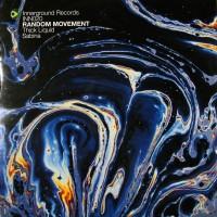 RANDOM MOVEMENT - Thick Liquid