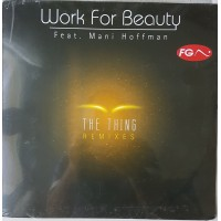 WORK FOR BEAUTY - The Thing - Remixes Feat. Mani Hofmann