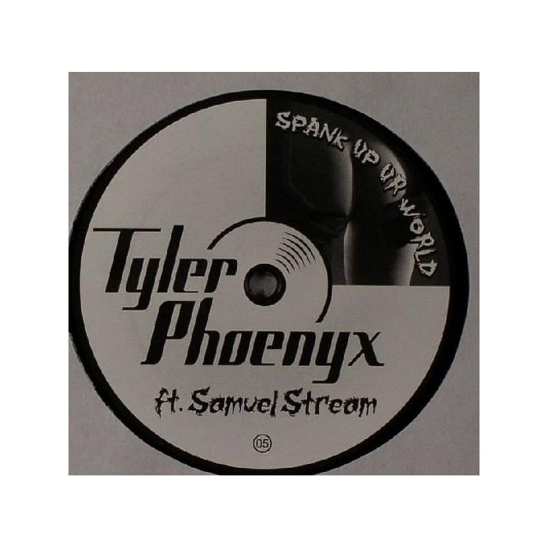TYLER PHOENIX Feat. SAMUEL STREAM - Spank Up Ur World