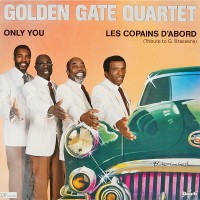 THE GOLDEN GATE QUARTET - Only You - Les Copains D'Abord - Tribute To G.Brassens