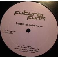 FUTURE FUNK - I Gotta Get Mine