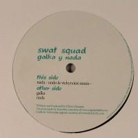 SWAT SQUAD - Galka Y Nada