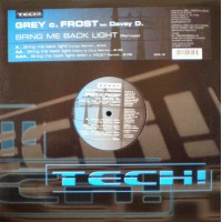 GREY C. FROST Feat DAVEY D. - Bring Me Back Light - Remixes
