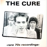 THE CURE - Rare 70s Recordings