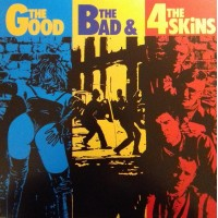 4 SKINS - The Good The Bad And The 4 Skins