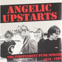 ANGELIC UPSTARTS - The Independent Punk Singles Collection 1978 - 1985