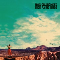 NOEL GALLAGHERS HIGH FLYING BIRDS - Who Built The Moon