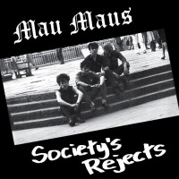 MAU MAUS - Societys Rejects