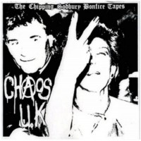 CHAOS U.K - The Chipping Sodbury Bonfire Tapes