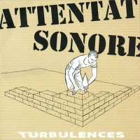 ATTENTAT SONORE - Turbulences