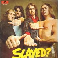 SLADE - Slayed ?