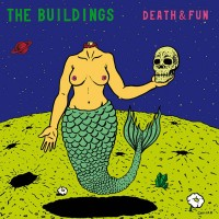 THE BUILDINGS - Death & Fun