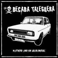 LA DECADA TALEGUERA - Número Uno En Gasolineras