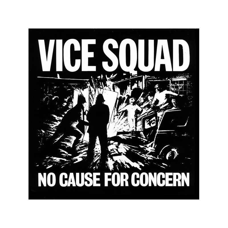 VICE SQUAD - No Cause For Concern