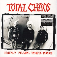 TOTAL CHAOS - Early Years 1989-1993