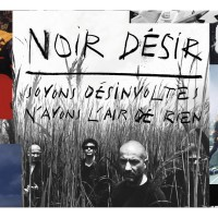 NOIR DESIR - Soyons Désinvoltes, N'Ayons L'Air De Rien