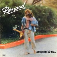 RENAUD - Morgane De Toi