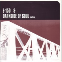 E-150 / DARKSIDE OF SOUL - Split