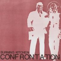 BURNING KITCHEN - Confrontation