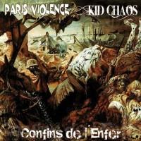 PARIS VIOLENCE / KID CHAOS - Split - Confins D'Enfer