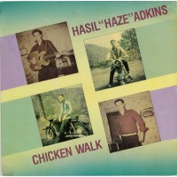 "HASIL ""HAZE"" ADKINS - Chicken Walk"