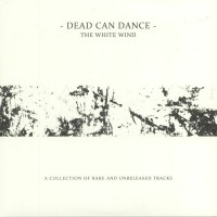 DEAD CAN DANCE - The White Wind