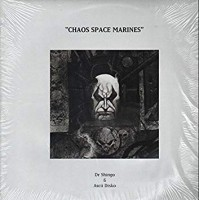 DR. SHINGO & ASCII DISKO - Chaos Space Marines