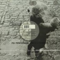 PSI PERFORMER - Art Is A Division Of Pain - Remixed - Part 5