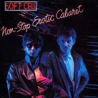 SOFT CELL - Non Stop Erotic Cabaret