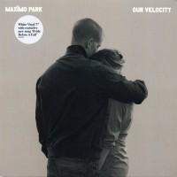 MAXIMO PARK - Our Velocity...