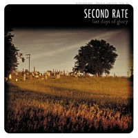 SECOND RATE - Last Days Of Glory