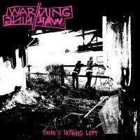 WARNING WARNING - There's Nothing Left