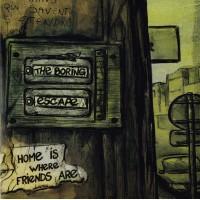 THE BORING / ESCAPE - Home Is Where Friends Are