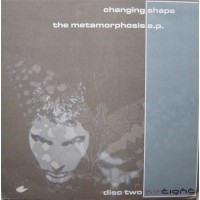 CHANGING SHAPE - The Metamorphosis EP - Disc 2