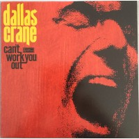 DALLAS CRANE - Can't Work You Out