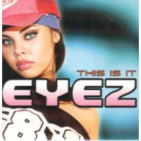 EYEZ - This Is It