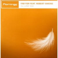 FAB FOR Feat. ROBERT OWENS - I'll Love You