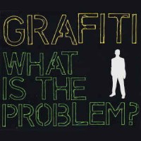 GRAFITI - What Is The Problem ?