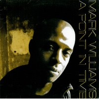 MARK WILLIAMS - A Point In Time
