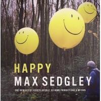 MAX SEDGLEY - Happy (2007 Remixes)
