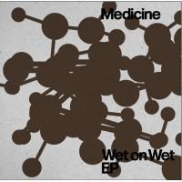 MEDICINE - Wet On Wet EP
