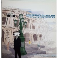 MONSIEUR CHARLES - The Flute Plays On EP