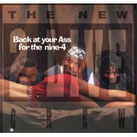 THE NEW 2 LIVE CREW - Back At Your Ass For The Nine