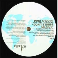 PINO ARDUINI - Don't Stress Me Out - Kiko Navarro Mixes