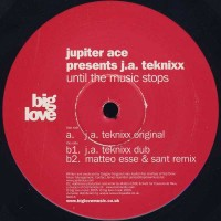 JUPITER ACE Presents J.A TEKNIXX - Until The Music Stops